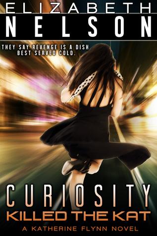 Curiosity Killed The Kat (A Katherine Flynn Mystery / Thriller Book 1)