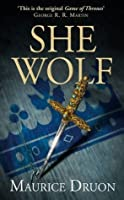 The She-Wolf (The Accursed Kings, #5)