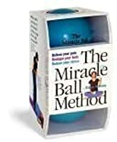 The Miracle Ball Method (Relieve Your Pain, Reshape Your body, Reduce Your Stress)