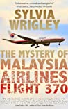 The Mystery of Malaysian Airlines 370