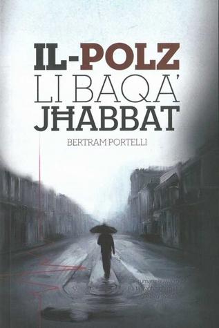 Il-Polz Li Baqa' Jħabbat by Bertram Portelli