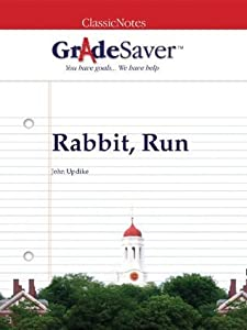 GradeSaver(tm) ClassicNotes Rabbit, Run