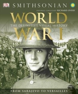 World War I The Definitive Visual History
