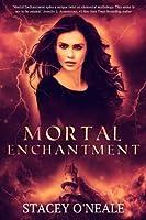 Mortal Enchantment (Mortal Enchantment, #2)