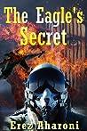 The Eagle's Secret by Erez Aharoni