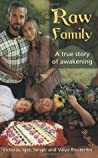 Raw Family:  A True Story Of Awakening