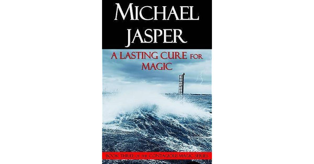 A Lasting Cure for Magic by Michael Jasper
