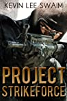 Project StrikeForce (Project StrikeForce #1)