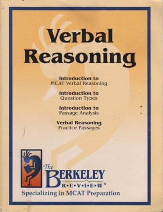 Verbal Reasoning: Introduction to MCAT Verbal Reasoning, Question Types, Passage Analysis, Verbal Reasoning Practice Passages