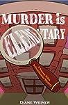 Murder is Elementary (Susan Wiles Schoolhouse Mystery #1)
