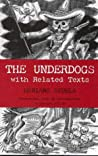 Book cover for The Underdogs: with Related Texts