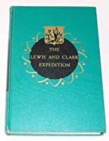 The Lewis and Clark Expedition (Landmark Books #15)