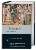 Il Medioevo: Alto Medioevo: Scienze e tecniche, Letteratura - vol. 2