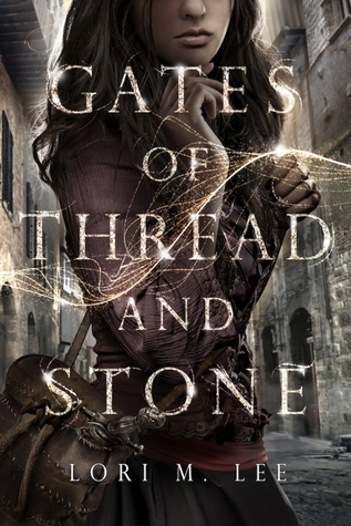 Gates of Thread and Stone by Lori M. Lee