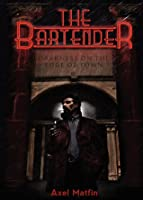 The Bartender: Darkness on the Edge of Town.