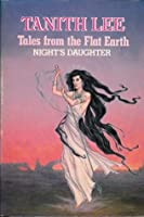 Tales from the Flat Earth Night's Daughter