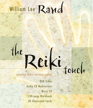 The Reiki Touch: Complete Home Learning System [With 30 Illustrated Cards and CD Mediations & Music CD and DVD Video] by William Lee Rand (Jan 1 2006)