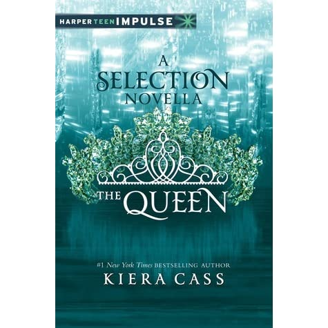 The Queen (The Selection, #0 4) by Kiera Cass