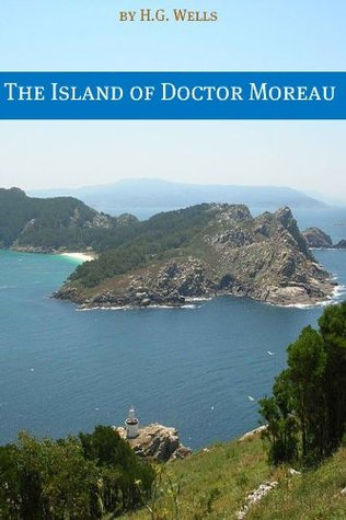 The Island of Doctor Moreau (Includes biography about the life and times of H.G. Wells)