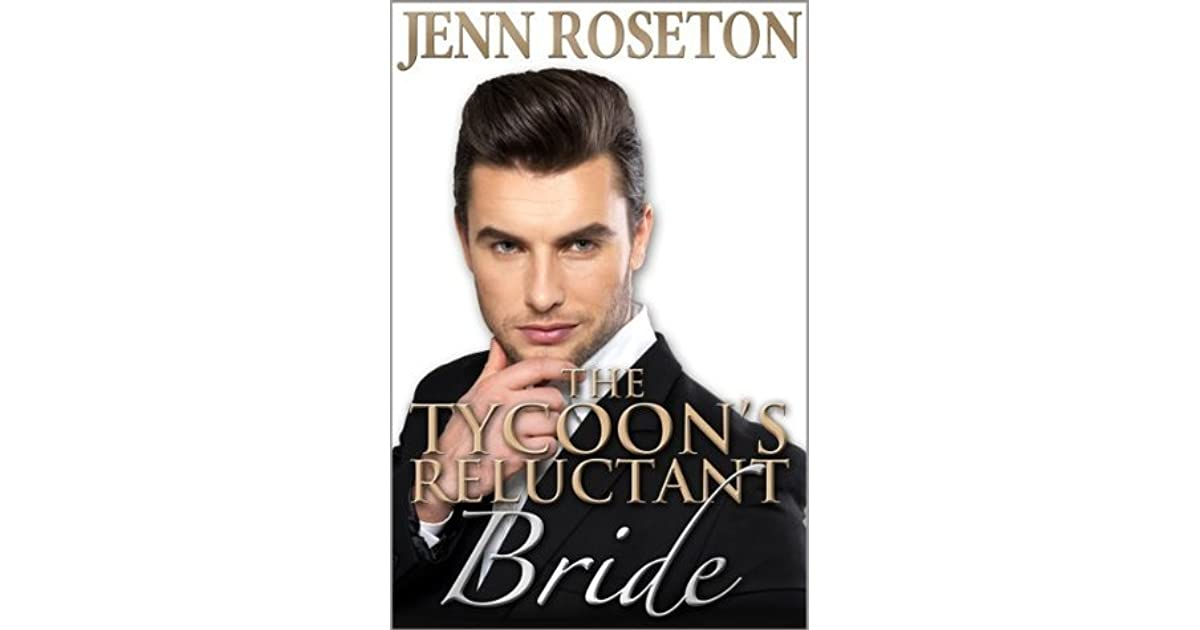 The Tycoons Reluctant Bride By Jenn Roseton