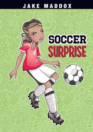 Soccer Surprise (Jake Maddox Girl Sports Stories)