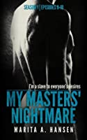 My Masters' Nightmare Season 1, Episodes 6 - 10 (The My Masters' Nightmare Collection)