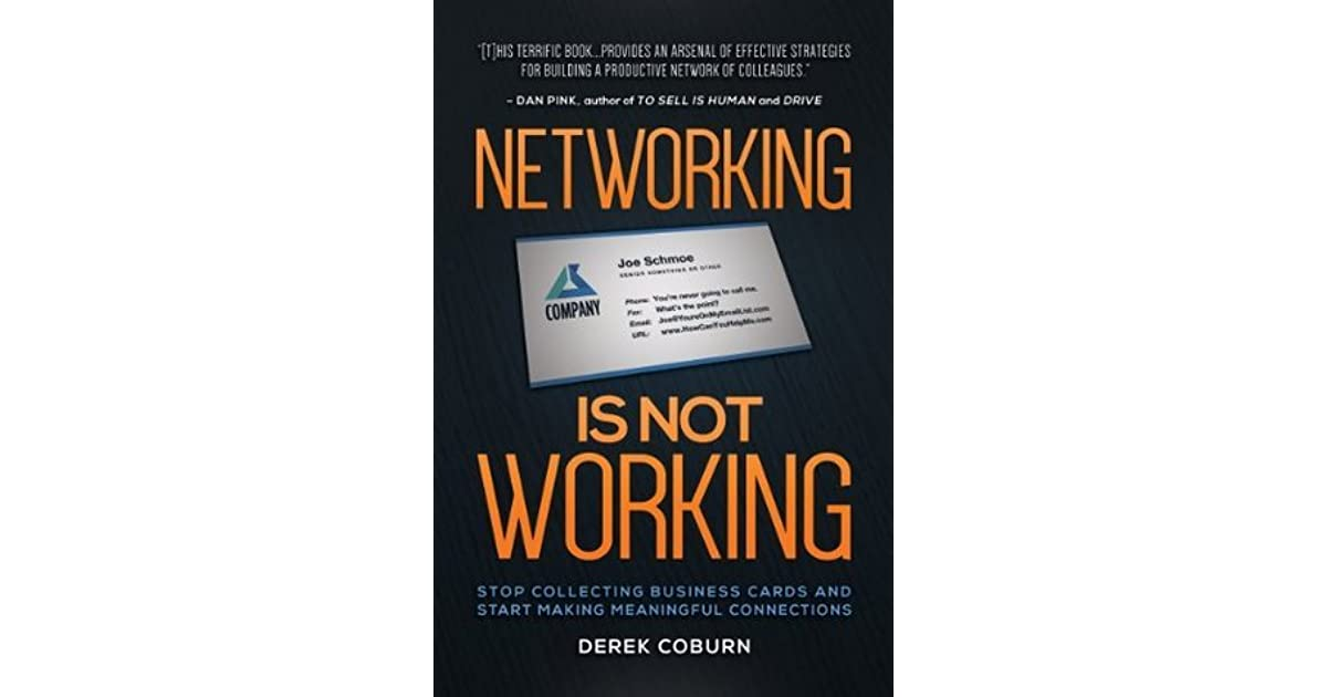 Networking Is Not Working: Stop Collecting Business Cards and ...