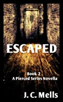 Escaped - a novella (Book 2 of the Pierced Series)
