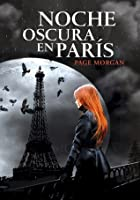 Noche oscura en París (Los desposeídos, #1)
