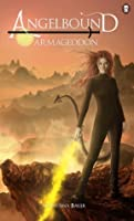 Armageddon (Angelbound Origins #6)
