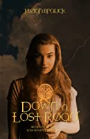 Down a Lost Road (The Lost Road Chronicles, #1)