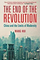 The End of the Revolution: China and the Limits of Modernity