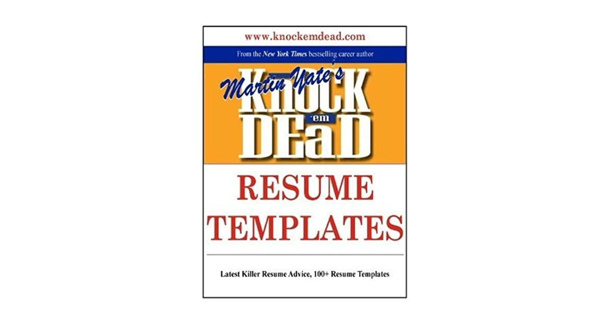 knock  u0026 39 em dead resume templates  plus 110 resume templates