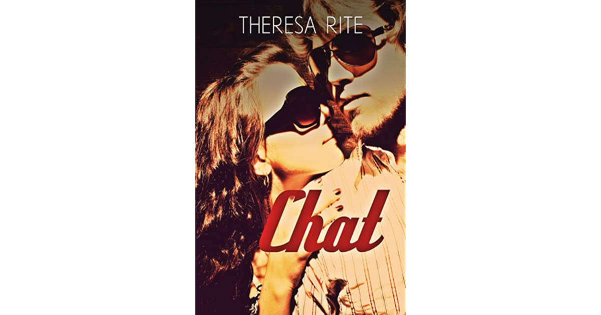 theresa chat Theresa rite is the author of chat (380 avg rating, 686 ratings, 92 reviews, published 2014.