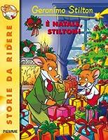 E' Natale, Stilton! (Geronimo Stilton, #12)
