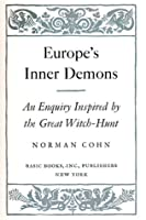 norman cohn europes inner demons thesis Europe's inner demons is a fascinating history of the irrational norman cohn's discovery that some influential sources on european witch trials were.