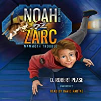 Noah Zarc: Mammoth Trouble (Noah Zarc #1)