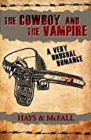 The Cowboy and the Vampire: A Very Unusual Romance (The Cowboy and the Vampire Collection)