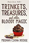 Review ebook Trinkets, Treasures, and Other Bloody Magic (The Dowser #2) by Meghan Ciana Doidge