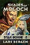 Shades of Moloch (Star Borne, #2)
