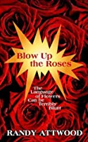 Blow Up the Roses