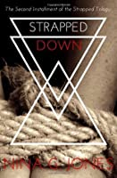 Strapped Down (Strapped Series) (Volume 2)