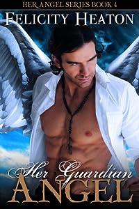 Her Guardian Angel (Her Angel: Eternal Warriors, #1)