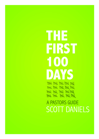 The First 100 Days by T. Scott Daniels