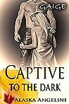 Gaige (Captive to the Dark, #3)