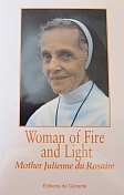 Woman of Fire and Light: Mother Julienne du Rosaire