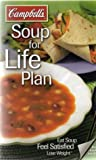 CAMPBELL'S SOUP FOR LIFE PLAN: EAT SOUP - FEEL SATISFIED - LOSE WEIGHT (TASTE & LIVE THE BEST OF LIFE)