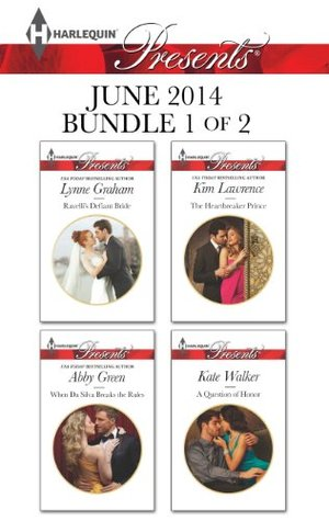 Harlequin Presents June 2014 - Bundle 1 of 2: Ravelli's Defiant Bride / When Da Silva Breaks the Rules / The Heartbreaker Prince / A Question of Honor