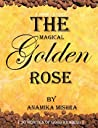 The Magical Golden Rose