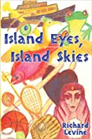 Island Eyes, Island Skies